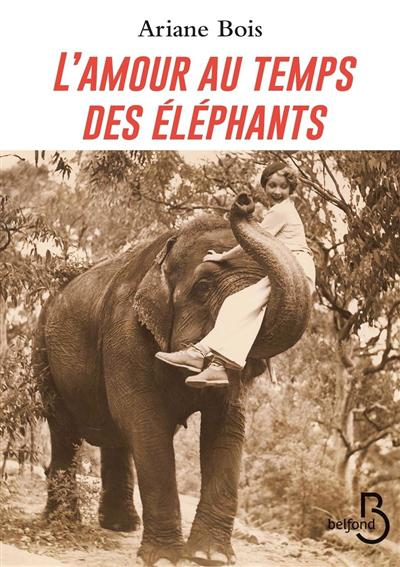 L' amour au temps des elephants